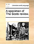 A Specimen of the Scots Review.