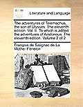 The Adventures of Telemachus, the Son of Ulysses. the Eleventh Edition. Vol. II. to Which Is Added the Adventures of Aristonous. the Eleventh Edition.
