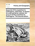 A Journal of the Expedition to Carthagena, with Notes. in Answer to a Late Pamphlet; Entitled, an Account of the Expedition to Carthagena. the Second