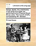 Songs, Duets, Trio, and Finales, in No Song No Supper. as Performed at the Theatre-Royal, Drury-Lane. the Musick Chiefly Composed by Mr. Storace: ...