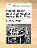 Poems. Never Published Together Before. by H. Price.