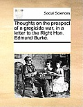 Thoughts on the Prospect of a Gregicide War, in a Letter to the Right Hon. Edmund Burke.