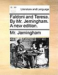 Faldoni and Teresa. by Mr. Jerningham. a New Edition.