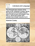 The Third and Last Volume of the Works of Mr. Abraham Cowley: Being the Second and Third Parts Thereof, Adorn'd with Proper and Elegant Cuts. Part II.