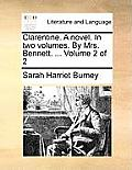 Clarentine. a Novel. in Two Volumes. by Mrs. Bennett. ... Volume 2 of 2