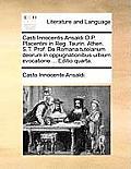 Casti Innocentis Ansaldi O.P. Placentini in Reg. Taurin. Athen. S.T. Prof. de Romana Tutelarium Deorum in Oppugnationibus Urbium Evocatione ... Editio