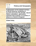 A Description of the Western Territory of North America; Containing a Succinct Account of Its Climate, Natural History, Population, Agriculture, Manne