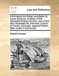 Information for Robert and Betty St. Lucia Gordons, Children of the Deceased Robert Gordon, Son of the Also Deceased Mr. Kenneth Gordon of Clunie, Adv
