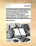 The Contrivances: A Ballad Opera; Full of Curious Songs, by the Facetious and Witty Harry Carey. as It Is Now Acting at the Theatre-Roya
