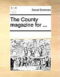 The County Magazine for ...