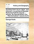 Sketches from Nature; Taken, and Coloured, in a Journey to Margate. Published from the Original Designs. by George Keate, Esq. ... the Third Edition.