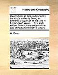 Owen's Book of Fairs, Published by the King's Authority. Being an Authentic Account of All the Fairs in England and Wales, ... the Sixth Edition. to W