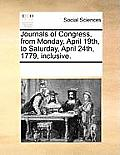 Journals of Congress, from Monday, April 19th, to Saturday, April 24th, 1779, Inclusive.