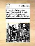 Journals of Congress, from Wednesday, March Thirty-First, to Saturday, April Tenth, 1779, Inclusive.