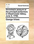 Winnifred's Account of the Principal Performers in Westminster Abbey, June 3, 1790.