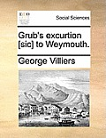 Grub's Excurtion [Sic] to Weymouth.