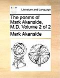 The Poems of Mark Akenside, M.D. Volume 2 of 2