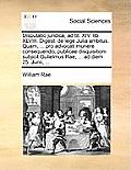 Disputatio Juridica, Ad Tit. XIV. Lib. XLVIII. Digest. de Lege Julia Ambitus. Quam, ... Pro Advocati Munere Consequendo, Publicae Disquisitioni Subjic