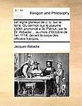 Le Regne Glorieux de J. C. Sur La Terre. Ou Sermon Sur Le Psaume LXXII. Prononc a St. Patrick, Par Le Dr. Abbadie ... Au Mois D'Octobre de L'An 1714.