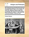 An Historical Account of the Life and Reign of David King of Israel. in Four Books. in Which Mr. Bayle's Criticisms, Are Fully Considered. by the Auth