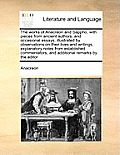 The Works of Anacreon and Sappho, with Pieces from Ancient Authors; And Occasional Essays; Illustrated by Observations on Their Lives and Writings, Ex