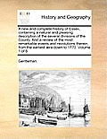 A New and Complete History of Essex, Containing a Natural and Pleasing Description of the Several Divisions of the County, and a Review of the Most Re