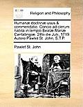Human? Doctrin? Usus & Commendatio. Concio Ad Clerum Habita in Templo Beat? Mari? Cantabrigi?. 24to Die Julii, 1719. Autore Pawlet St. John, S.T.P.