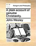 A Plain Account of Genuine Christianity.