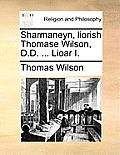 Sharmaneyn, Liorish Thomase Wilson, D.D. ... Lioar I.