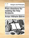 Plain Directions for Reading the Holy Scripture.