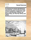 An Account of Several Benefactions and Charities, Given to the Churches, School, Burgesses, Tradesmen, and Poor in the Borough of Derby, by Queen Mary
