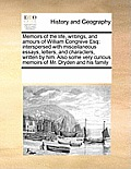 Memoirs of the Life, Writings, and Amours of William Congreve Esq; Interspersed with Miscellaneous Essays, Letters, and Characters, Written by Him. Al