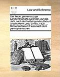 Der Neue, Gemeinnutzige Landwirthschafts Calender, Auf Das Jahr, Nach Der Heilbringenden Geburt Unsers Herrn Jesu Christi, 1800. ... Mit Sonderbarem F