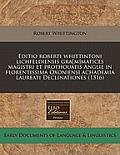 Editio Roberti Whittintoni Lichfeldiensis Gra[m]matices Magistri Et Prothouatis Anglie in Florentissima Oxoniensi Achademia Laureati Declinationes (15