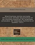 Whittintoni Editio Secunda Opusculum Affabre Recognitum Et Ad Vnguem Elimatum. de Nominum Generibus. de Verborum Preteritis Et Supinis. (1517)