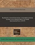 Roberti Whittintoni Stanbrigianis Super Accidentibus Vltima Recognitio (1519)
