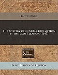 The Mystery of General Redemption by the Lady Eleanor. (1647)