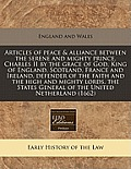Articles of Peace & Alliance Between the Serene and Mighty Prince, Charles II by the Grace of God, King of England, Scotland, France and Ireland, Defe