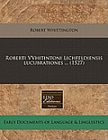 Roberti Vvhitintoni Lichfeldiensis Lucubrationes ... (1527)