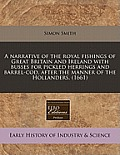 A Narrative of the Royal Fishings of Great Britain and Ireland with Busses for Pickled Herrings and Barrel-Cod, After the Manner of the Hollanders. (1