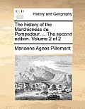 The History of the Marchioness de Pompadour. ... the Second Edition. Volume 2 of 2