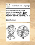 The Mystery of the Black Tower, a Romance, by John Palmer, Jun., Author of the Haunted Cavern. Volume 2 of 2
