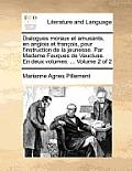 Dialogues Moraux Et Amusants, En Anglois Et Francois, Pour L'Instruction de La Jeunesse. Par Madame Fauques de Vaucluse. En Deux Volumes. ... Volume 2