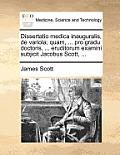 Dissertatio Medica Inauguralis, de Variola; Quam, ... Pro Gradu Doctoris, ... Eruditorum Examini Subjicit Jacobus Scott, ...