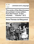 The Works of the Marchioness de Lambert. a New Edition, from the French. in Two Volumes. ... Volume 1 of 2