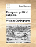 Essays on Political Subjects.