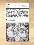 Bill of Advocation, Mr. Thomas Waugh, Against Mrs. Jean Ballantine. C. Bremner, W.S. Agent. H. Clerk. Lord Dunsinnan Reporter. Bill of Advocation for