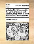 Unto the Right Honourable the Lords of Council and Session, the Petition of John Beatson and His Cautioners.