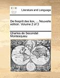 de L'Esprit Des Loix, ... Nouvelle Edition. Volume 2 of 3