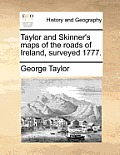 Taylor and Skinner's Maps of the Roads of Ireland, Surveyed 1777.